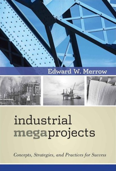 Free kindle ebooks downloads Industrial Megaprojects: Concepts, Strategies, and Practices for Success
