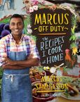 Book Cover Image. Title: Marcus Off Duty:  The Recipes I Cook at Home, Author: Marcus Samuelsson