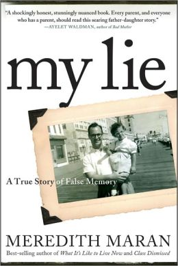 My Lie: A True Story of False Memory