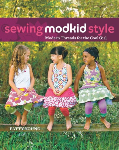 Download google books as pdf mac Sewing MODKID Style: Modern Threads for the Cool Girl PDF MOBI iBook