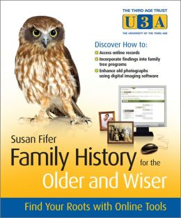 Family History for the Older and Wiser: Find Your Roots with Online Tools