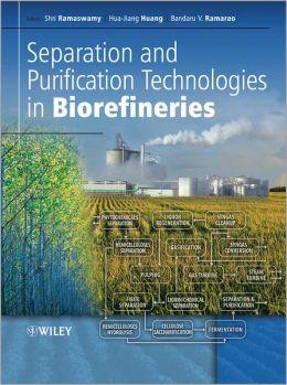 Separation and Purification Technologies in Biorefineries Shri Ramaswamy, Huajiang Huang and Bandrau Ramarao