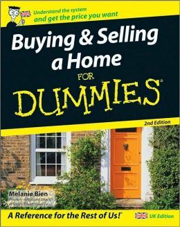 Buying and Selling a Home For Dummies, UK Edition