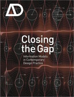 Closing the Gap: Information Models in Contemporary Design Practice