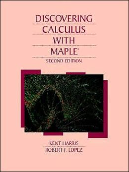 Discovering Calculus With Maple 2e