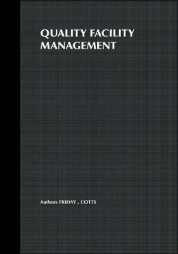 Quality Facility Management: A Marketing and Customer Service Approach