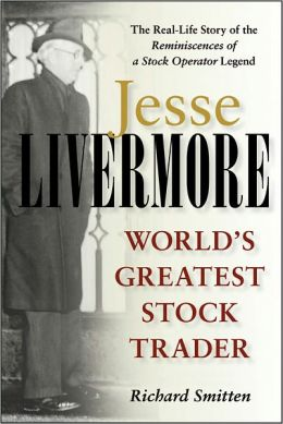Jesse Livermore: World's Greatest Stock Trader (Wiley Investment Series)