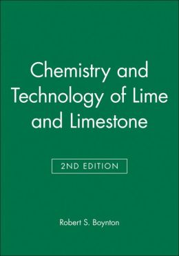 Chemistry and Technology of Lime and Limestone