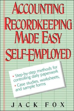Accounting and Recordkeeping Made Easy for the Self-Employed