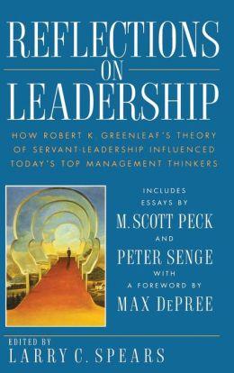 Greenleaf Reflections on Leadership