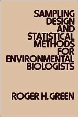 Sampling Design and Statistical Methods for Environmental Biologists