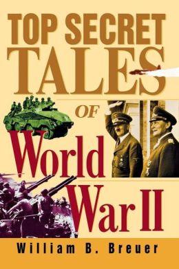 Top Secret Tales of World War II