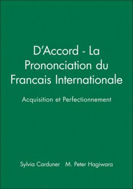 D'Accord - La Prononciation du Francais Internationale: Acquisition et Perfectionnement