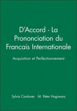 D'Accord - La Prononciation du Francais Internationale: Acquisition et Perfectionnement