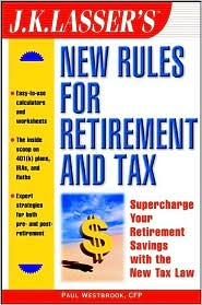 J.K. Lasser's New Rules for Retirement and Tax