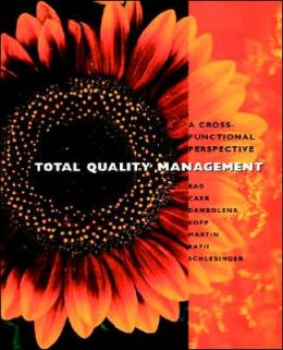 Total Quality Management: A Cross Functional Perspective