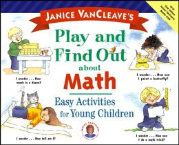 Janice VanCleave's Play and Find out about Math; Easy Experiments for Young Children