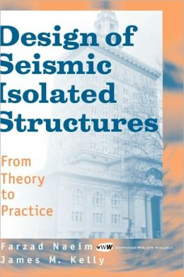Design of Seismic Isolated Structures: From Theory to Practice