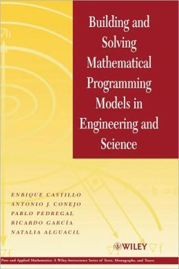 Building and Solving Mathematical Programming Models in Engineering and Science