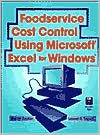 Foodservice Cost Control Using Microsoft Excel for Windows with Disk