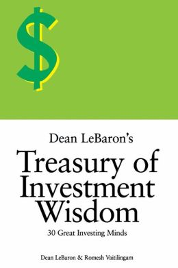 Dean LeBaron's Treasury of Investment Wisdom: 30 Great Investing Minds