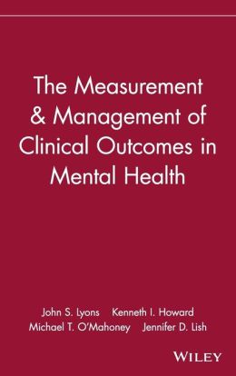 The Measurement & Management of Clinical Outcomes in Mental Health