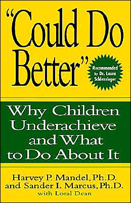 ''Could Do Better'': Why Children Underachieve and What to Do About It