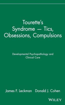 Tourette's Syndrome -- Tics, Obsessions, Compulsions: Developmental Psychopathology and Clinical Care