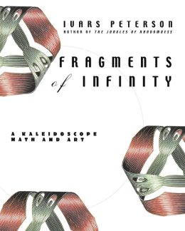 Fragments of Infinity: A Kaleidescope of Math and Art
