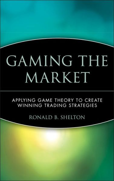 Download english books pdf free Gaming the Market: Applying Game Theory to Create Winning Trading Strategies