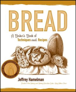 Bread: A Baker's Book of Techniques and Formulas