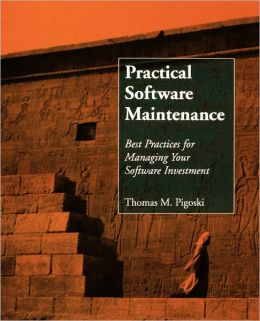 Practical Software Maintenance: Best Practices for Managing Your Software Investment