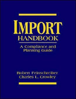 Import Handbook: A Compliance and Planning Guide