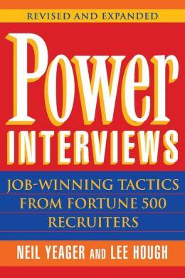 Power Interviews: Job-Winning Tactics from Fortune 500 Recruiters