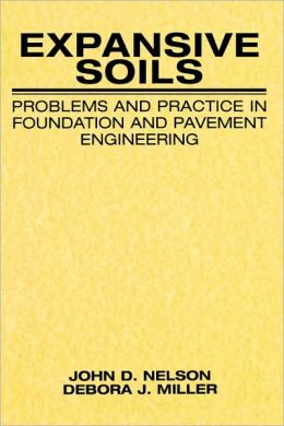 Expansive Soils: Problems and Practice in Foundation and Pavement Engineering