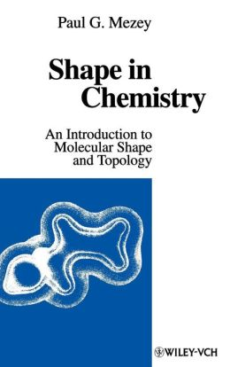 Shape in Chemistry: An Introduction to Molecular Shape and Topology