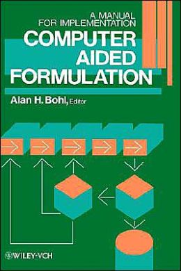 Computer Aided Formulation: A Manual for Implementation