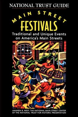 Main Street Festivals: Traditional and Unique Events on America's Main Streets