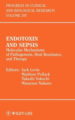 Endotoxin and Sepsis: Molecular Mechanisms of Pathogenesis, Host Resistance, and Therapy