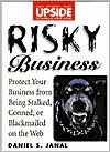 Risky Business: How to Protect Yourself from Being Stalked, Conned, Libeled, or Blackmailed on the Web