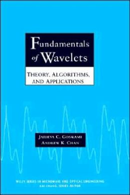 Fundamentals of Wavelets: Theory, Algorithms, and Applications