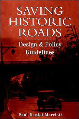 Saving Historic Roads: Design and Policy Guidelines