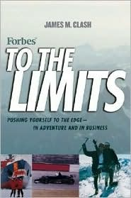 Forbes To The Limits: Pushing Yourself to the Edge, In Adventure and in Business