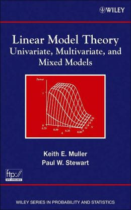 Linear Model Theory: Univariate, Multivariate, and Mixed Models