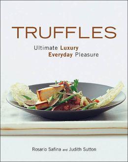 Truffles: Ultimate Luxury, Everyday Pleasure