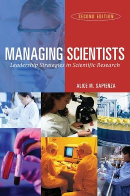 Managing Scientists: Leadership Strategies in Scientific Research