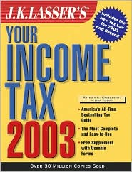 J.K. Lasser's Your Income Tax 2003