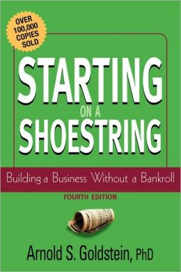 Starting on a Shoestring: Building a Business Without a Bankroll
