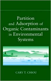 Partition and Adsorption of Organic Contaminants in Environmental Systems