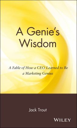 A Genie's Wisdom: A Fable of How a CEO Learned to Be a Marketing Genius